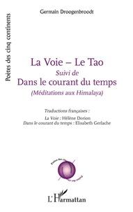 Germain Droogenbroodt - La Voie - Le Tao - Suivi de Dans le courant du temps.