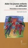 Germain Duclos - Aider les jeunes enfants en difficulté - Prévention et intervention.