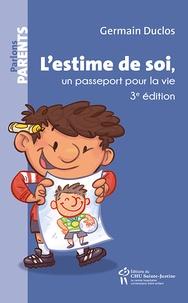 Germain Duclos - L'estime de soi, un passeport pour la vie.