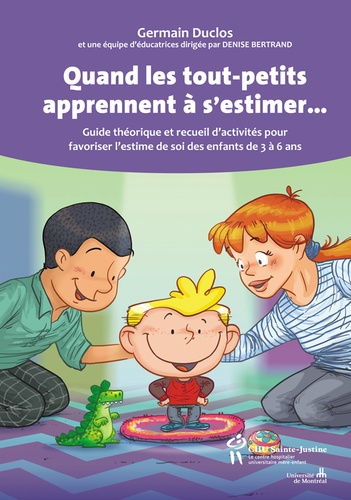 Quand les tout-petits apprennent à s'estimer.... Guide théorique et recueil d'activités pour favoriser l'estime de soi des enfants de 3 à 6 ans