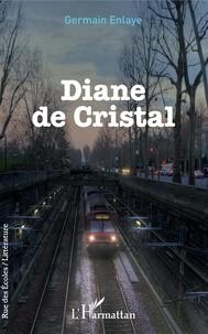 Germain Enlaye - Diane de Cristal.