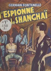 Germain Fontenelle - L'espionnage de Shangaï.