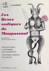 Germain Galérant et Daniel Anger - Les roses sadiques de Maupassant.