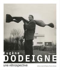 Germain Hirselj et Marc Ronet - Eugène Dodeigne (1923-2015) - Une rétrospective.