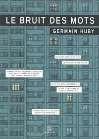 Germain Huby - Le bruit des mots.