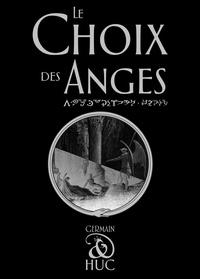 Germain Huc - Le Choix des Anges.
