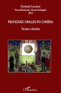 Germain Lacasse - Pratiques orales du cinéma - Textes choisis.