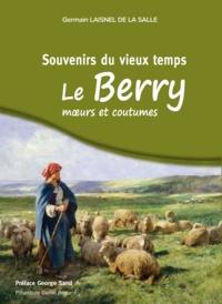 Germain Laisnel de la Salle - Souvenirs du vieux temps, le Berry moeurs et coutumes.