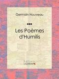 Germain Nouveau et  Ligaran - Les Poèmes d'Humilis - Recueil de poèmes.