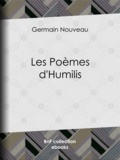 Germain Nouveau - Les Poèmes d'Humilis.