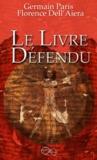 Germain Paris et Florence Dell'Aiera - Le livre défendu.