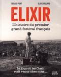 Germain Pont et Olivier Polard - Elixir - L'histoire du premier grand festival français.
