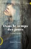 Germain Tieffaine - Dans le temps des jours - Un passé entendu.