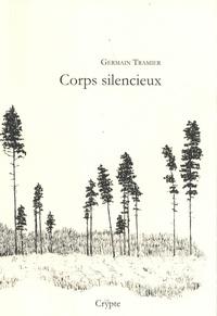 Germain Tramier - Corps silencieux.