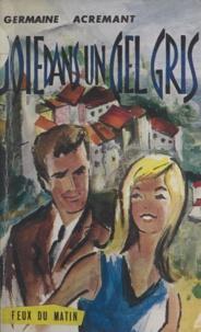 Germaine Acremant et Paula Hoesl - Joie dans un ciel gris.