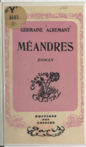 Germaine Acremant - Méandres.