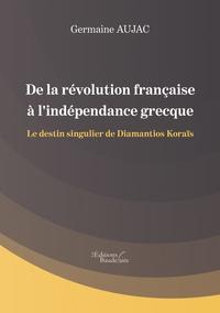 De la révolution française à lindépendance grecque - Le destin singulier de Diamantios Koraïs.pdf