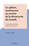 Germaine Aujac - La sphère, instrument au service de la découverte du monde - D'Autolycos de Pitanè à Jean de Sacrobosco.
