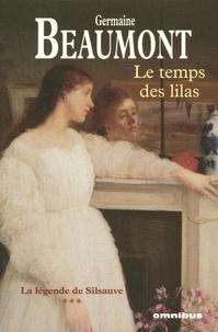 Germaine Beaumont - La légende de Silsauve Tome 3 : Le Temps des lilas.