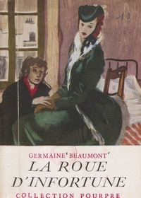 Germaine Beaumont - La roue d'infortune.