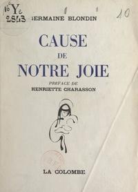 Germaine Blondin et Henriette Charasson - Cause de notre joie.