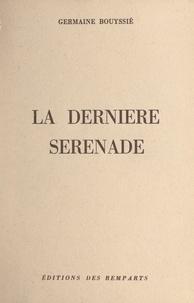 Germaine Bouyssié - La dernière sérénade.
