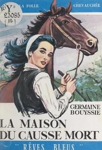 Germaine Bouyssié - La maison du Causse-mort.