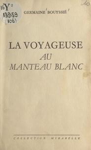 Germaine Bouyssié - La voyageuse au manteau blanc.