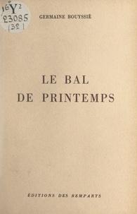 Germaine Bouyssié - Le bal de printemps.
