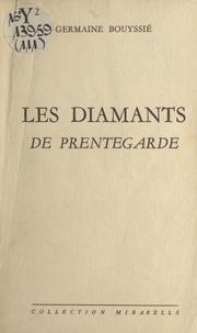 Germaine Bouyssié - Les diamants de Prentegarde.