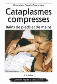 Germaine Cousin-Zermatten - Cataplasmes, compresses - Bains de pieds et bains de mains.