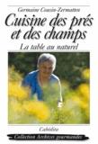 Germaine Cousin-Zermatten - Cuisine des prés et des champs - La table au naturel.
