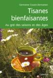 Germaine Cousin-Zermatten - Tisanes bienfaisantes - Au gré des saisons et des âges.