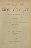 """Germaine de Rouen - Mon combat """"face à l'ennemi"""" - Éclaire et complète """"J'accuse et me défends"""" publié en 1931."""