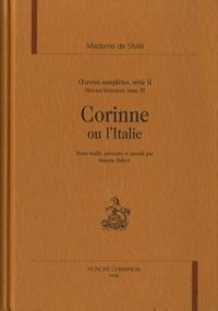 Germaine de Staël-Holstein - Corinne ou l'Italie, par Simone Balaye.