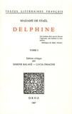 Germaine de Staël-Holstein et Simone Balayé - Delphine - Tome 1.