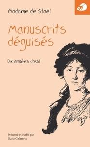 Germaine de Staël-Holstein - Manuscrits déguisés - Dix années d'exil.
