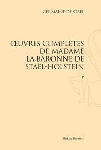 Germaine de Staël-Holstein - Oeuvres complètes de Madame la baronne de Staël-Holstein - 3 volumes, Réimpression de l'édition de Paris, 1861.
