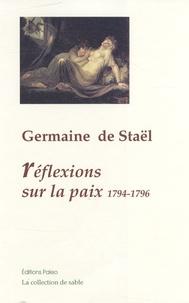 Germaine de Staël-Holstein - Réflexions sur la paix - 1794-1796.