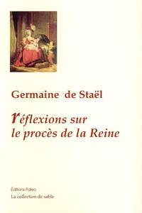 Germaine de Staël-Holstein - Réflexions sur le procès de la Reine.