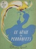 Germaine Deflou et F.-J. Bertier - Le génie des perroquets.