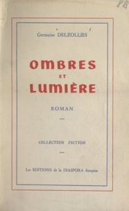 Germaine Delzollies et François Hertel - Ombres et lumière.