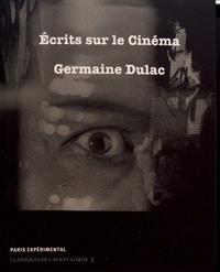 Germaine Dulac - Ecrits sur le cinéma (1919-1937).