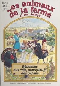 Germaine Finifter et Jean-Louis Henriot - Les animaux de la ferme et des champs.