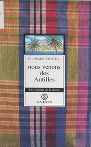 Germaine Finifter et Odile Berthémy - Nous venons des Antilles.