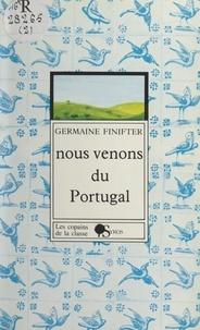 Germaine Finifter et Ingrid Weber - Nous venons du Portugal.