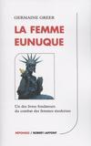 Germaine Greer - La femme eunuque.