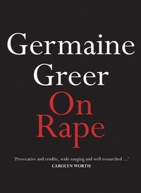 Germaine Greer - On Rape.
