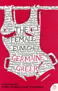 Germaine Greer - The Female Eunuch.