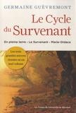 Germaine Guèvremont - Le Cycle du Survenant - En pleine terre - Le Survenant - Marie-Didace.